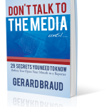 Don't Talk to the Media Until... by Gerard Braud