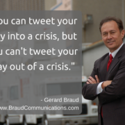 Crisis communications expert Gerard Braud - Tweeting Quote